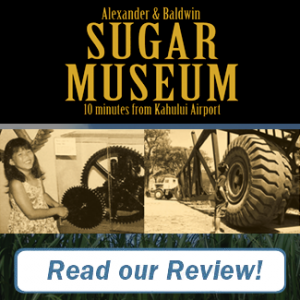 Alexander & Baldwin Sugar Museum Review